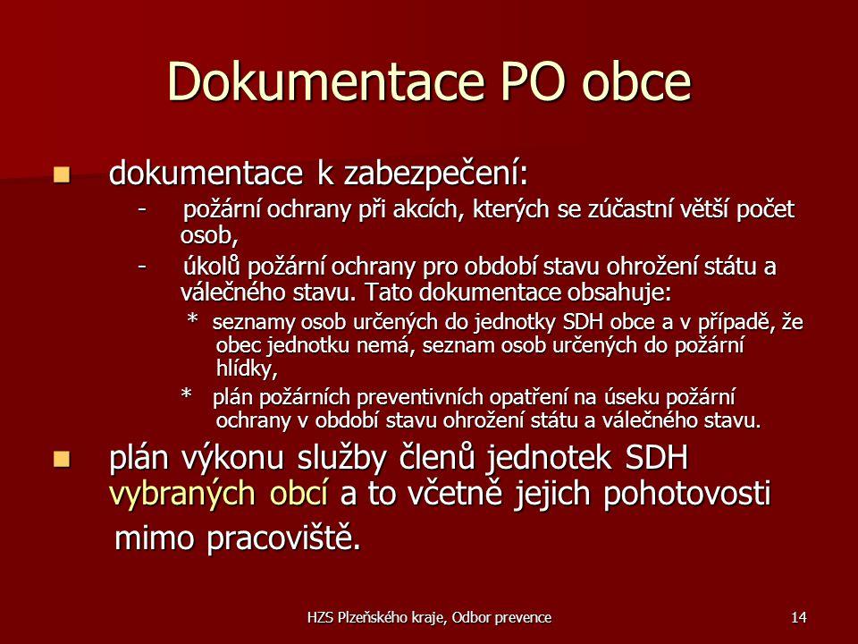 HZS Plzeňského kraje, Odbor prevence14 Dokumentace PO obce  dokumentace k zabezpečení: - požární ochrany při akcích, kterých se zúčastní větší počet