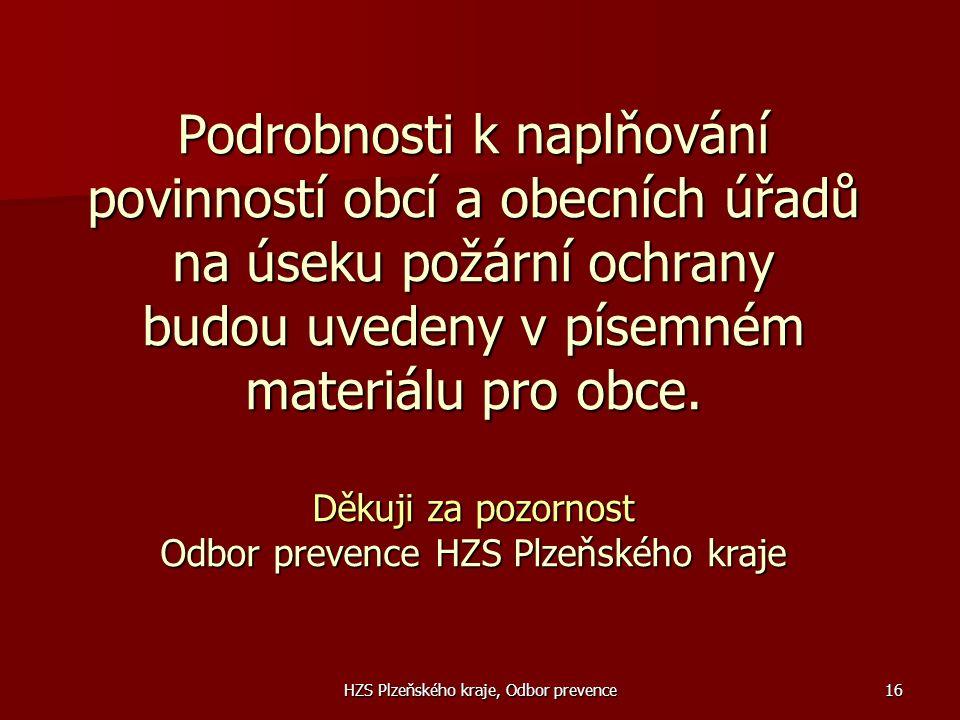 HZS Plzeňského kraje, Odbor prevence16 Podrobnosti k naplňování povinností obcí a obecních úřadů na úseku požární ochrany budou uvedeny v písemném mat