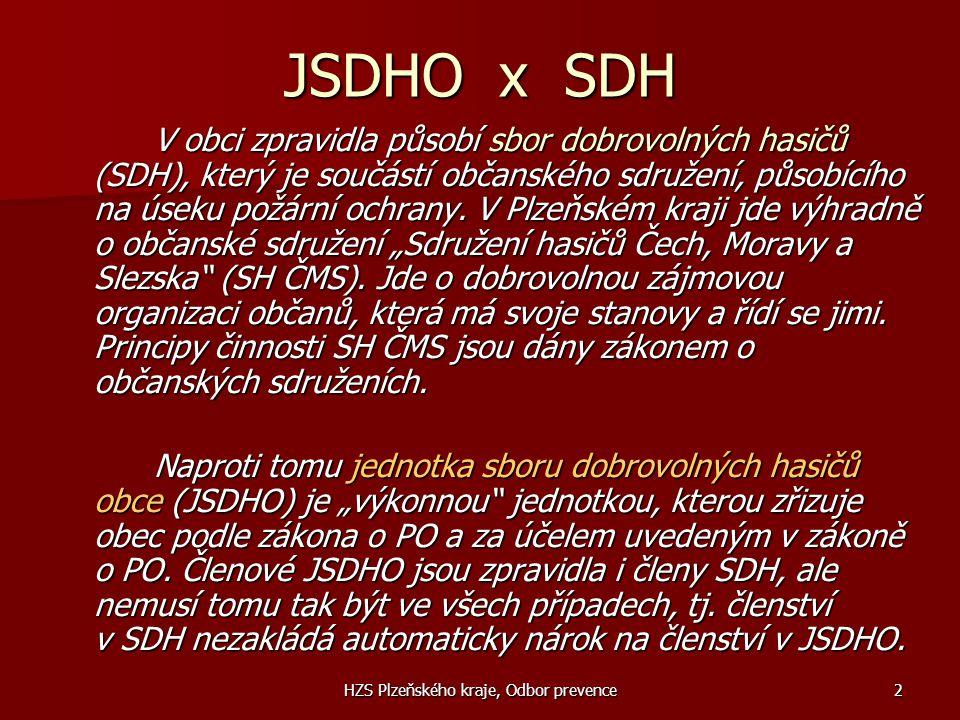 HZS Plzeňského kraje, Odbor prevence2 JSDHO x SDH V obci zpravidla působí sbor dobrovolných hasičů (SDH), který je součástí občanského sdružení, působ