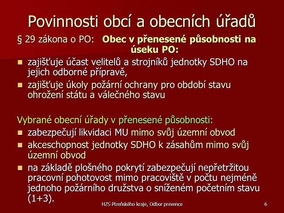HZS Plzeňského kraje, Odbor prevence6 Povinnosti obcí a obecních úřadů § 29 zákona o PO: Obec v přenesené působnosti na úseku PO:  zajišťuje účast ve