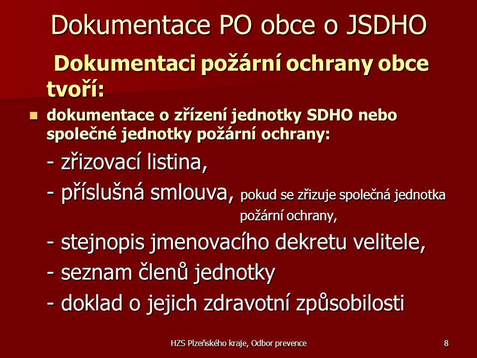 HZS Plzeňského kraje, Odbor prevence8 Dokumentace PO obce o JSDHO Dokumentaci požární ochrany obce tvoří: Dokumentaci požární ochrany obce tvoří:  do