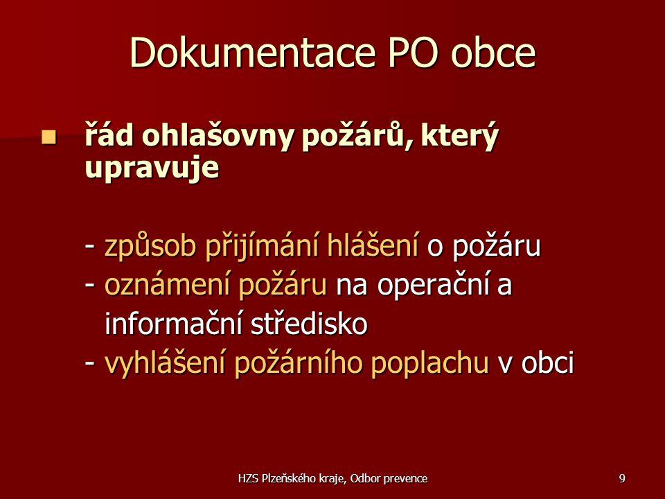 HZS Plzeňského kraje, Odbor prevence9 Dokumentace PO obce  řád ohlašovny požárů, který upravuje - způsob přijímání hlášení o požáru - oznámení požáru