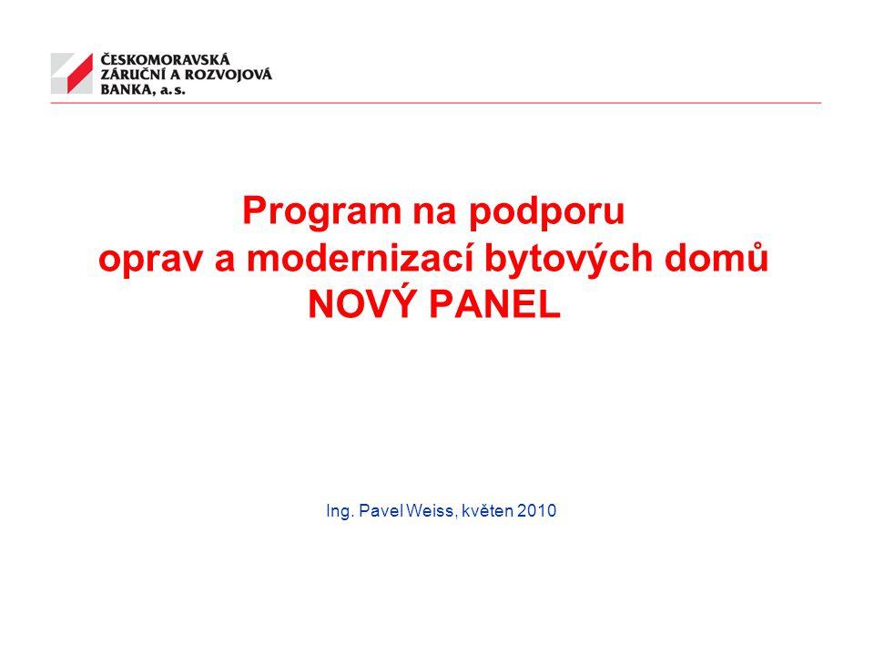 Program na podporu oprav a modernizací bytových domů NOVÝ PANEL Ing. Pavel Weiss, květen 2010