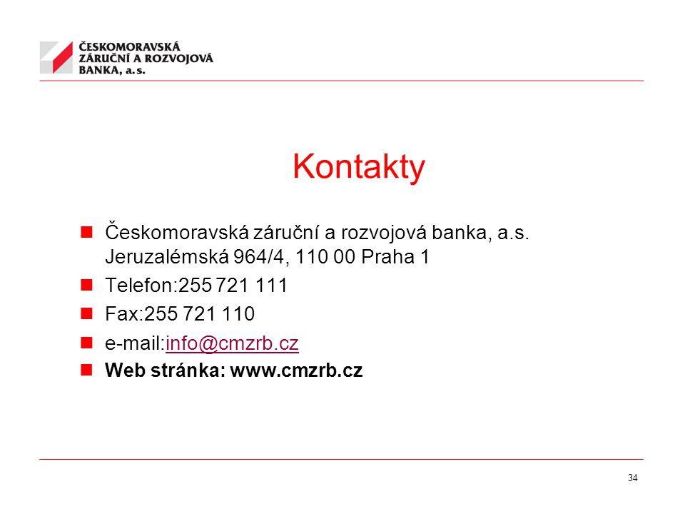 34 Kontakty  Českomoravská záruční a rozvojová banka, a.s.