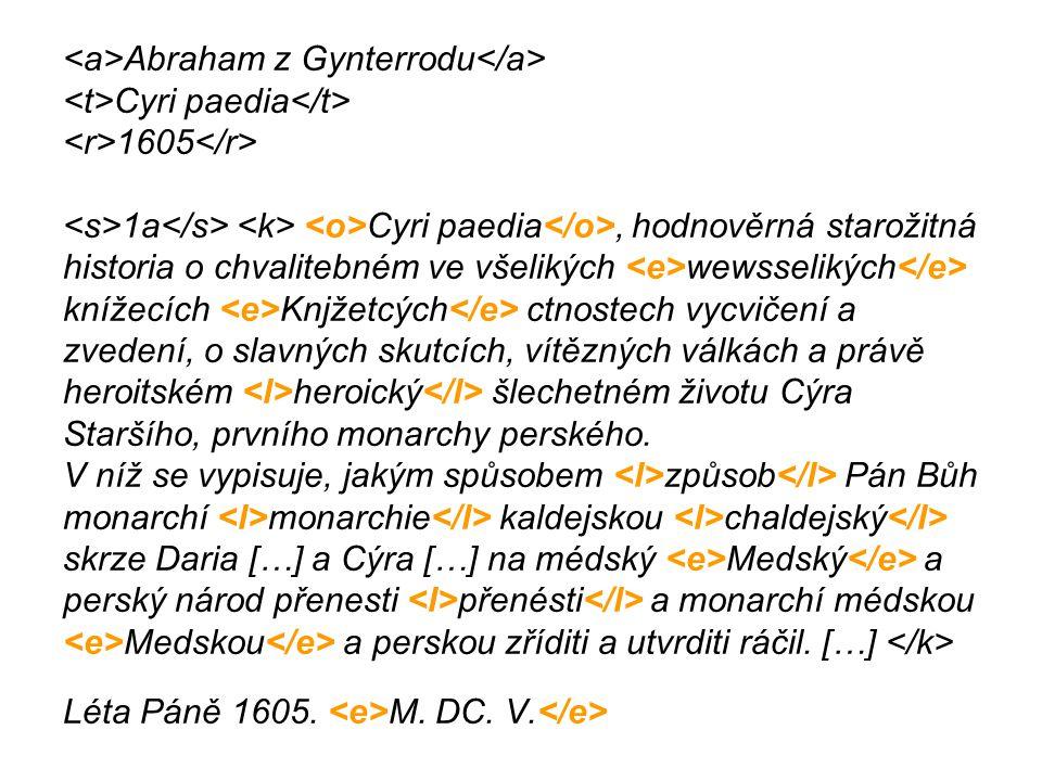 Example 2 •Když sme pak k Solnaku přitáhli, tu sme novinu uslyšeli, kterak jest Hatvan od našich vzat,.