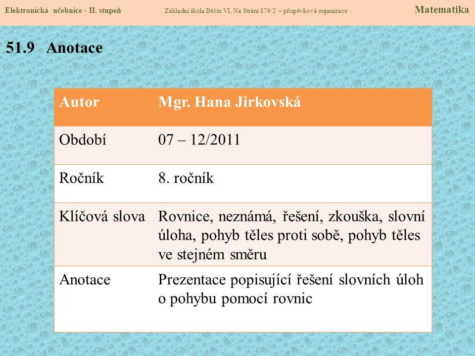 AutorMgr.Hana Jirkovská Období07 – 12/2011 Ročník8.