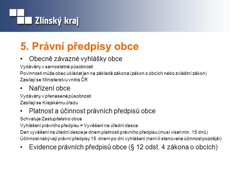 Další kontakty: JUDr. Marie Krupová (nařízení obcí) tel. 577 043 556, marie.krupova@kr-zlinsky.cz
