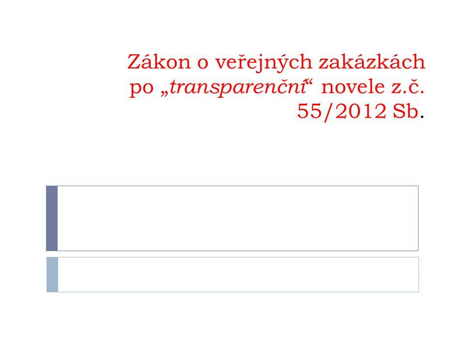 """Zákon o veřejných zakázkách po """" transparenční """" novele z.č. 55/2012 Sb."""