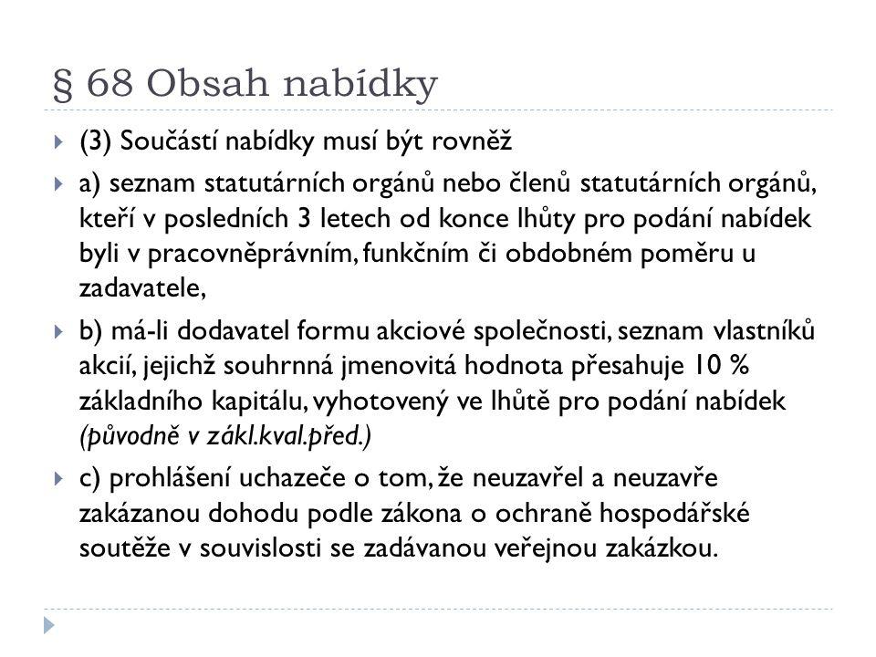 § 68 Obsah nabídky  (3) Součástí nabídky musí být rovněž  a) seznam statutárních orgánů nebo členů statutárních orgánů, kteří v posledních 3 letech