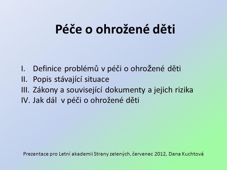 Péče o ohrožené děti I.Definice problémů v péči o ohro ž ené děti II.