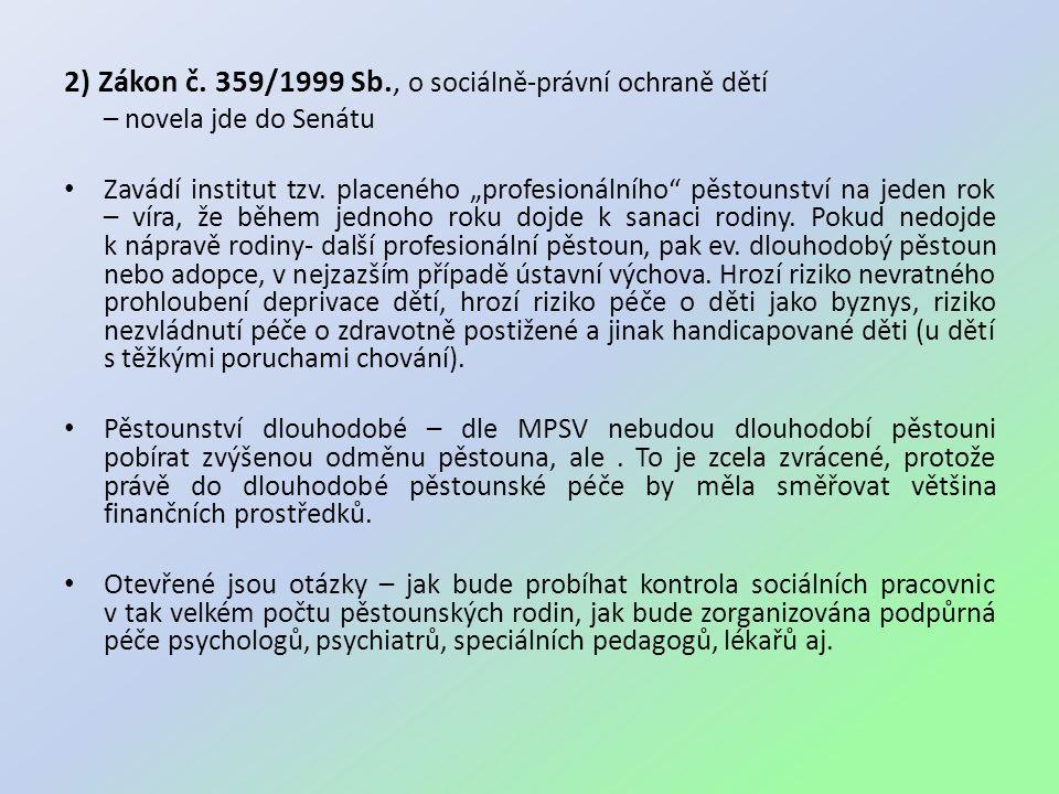 """3) Vládní dokument Národní strategie ochrany práv dětí """"Právo na dětství – schválen 4."""
