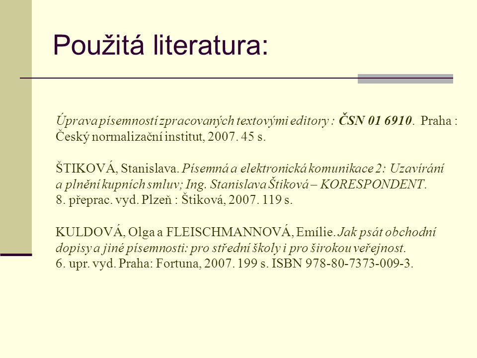 Použitá literatura: Úprava písemností zpracovaných textovými editory : ČSN 01 6910.