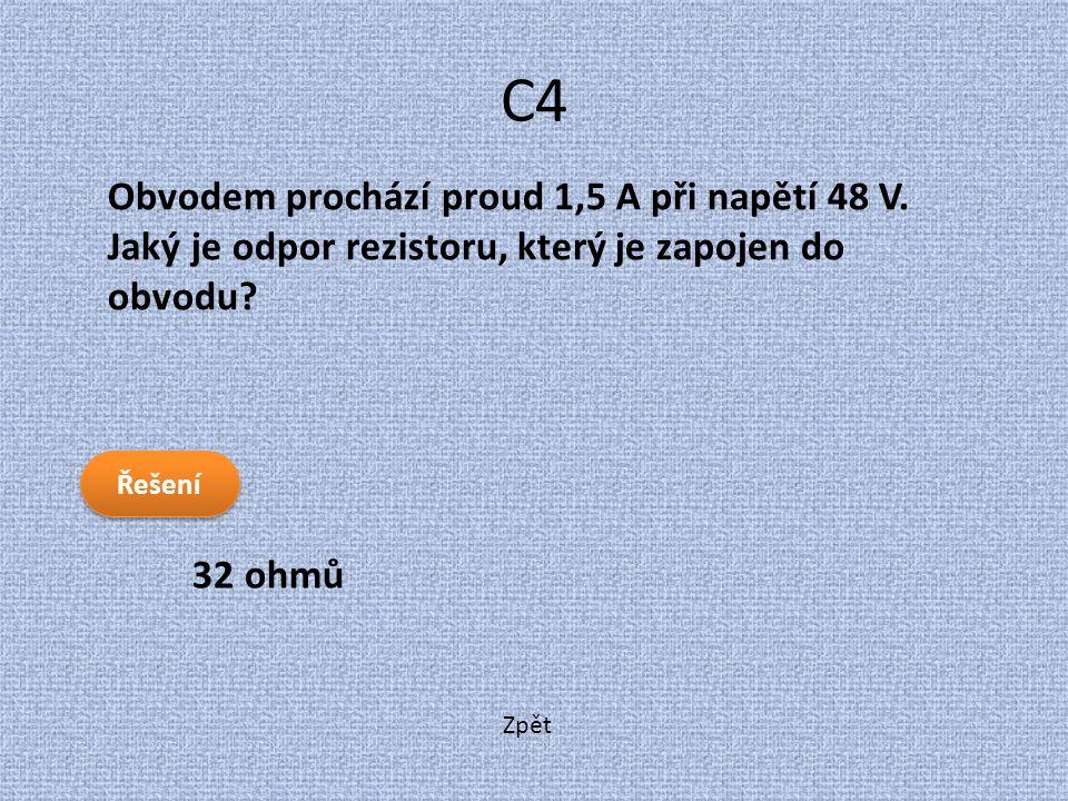 Zpět C4 32 ohmů Obvodem prochází proud 1,5 A při napětí 48 V. Jaký je odpor rezistoru, který je zapojen do obvodu? Řešení