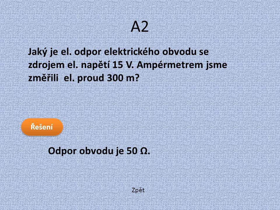 Zpět A2 Odpor obvodu je 50 Ω. Jaký je el. odpor elektrického obvodu se zdrojem el. napětí 15 V. Ampérmetrem jsme změřili el. proud 300 m? Řešení
