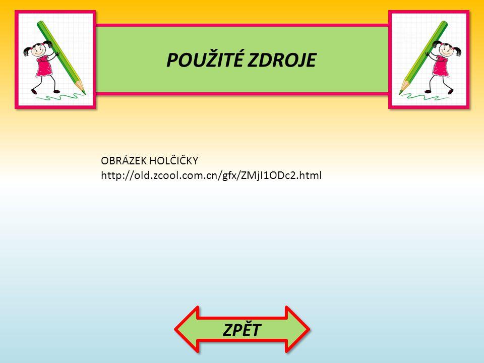 POUŽITÉ ZDROJE POUŽITÉ ZDROJE ZPĚT OBRÁZEK HOLČIČKY http://old.zcool.com.cn/gfx/ZMjI1ODc2.html