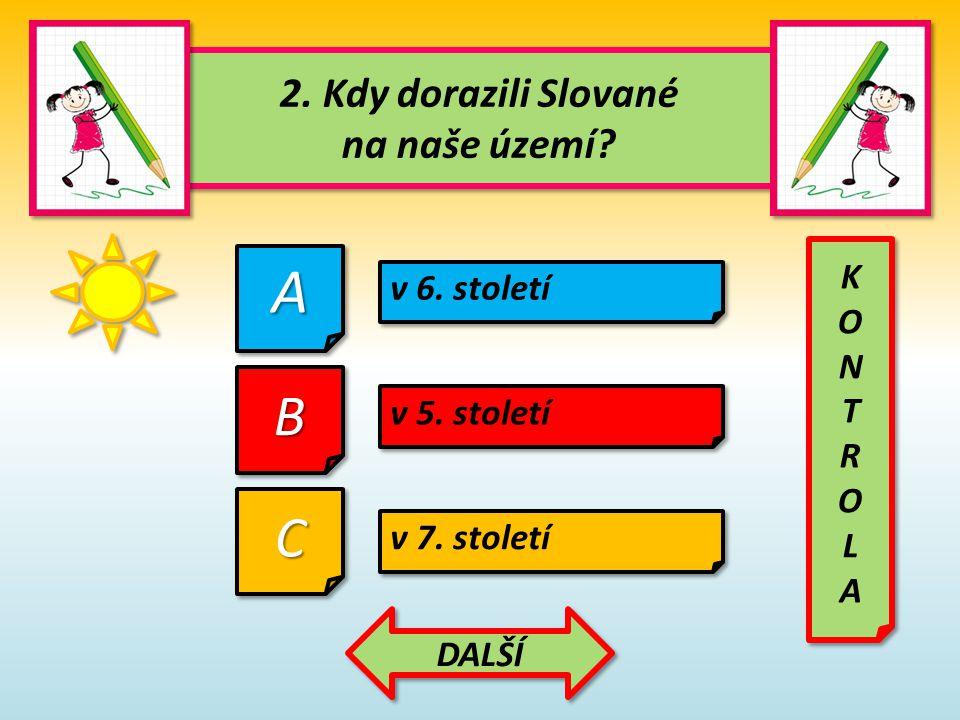 3.Kým byli Slované v 7. století napadeni. 3. Kým byli Slované v 7.