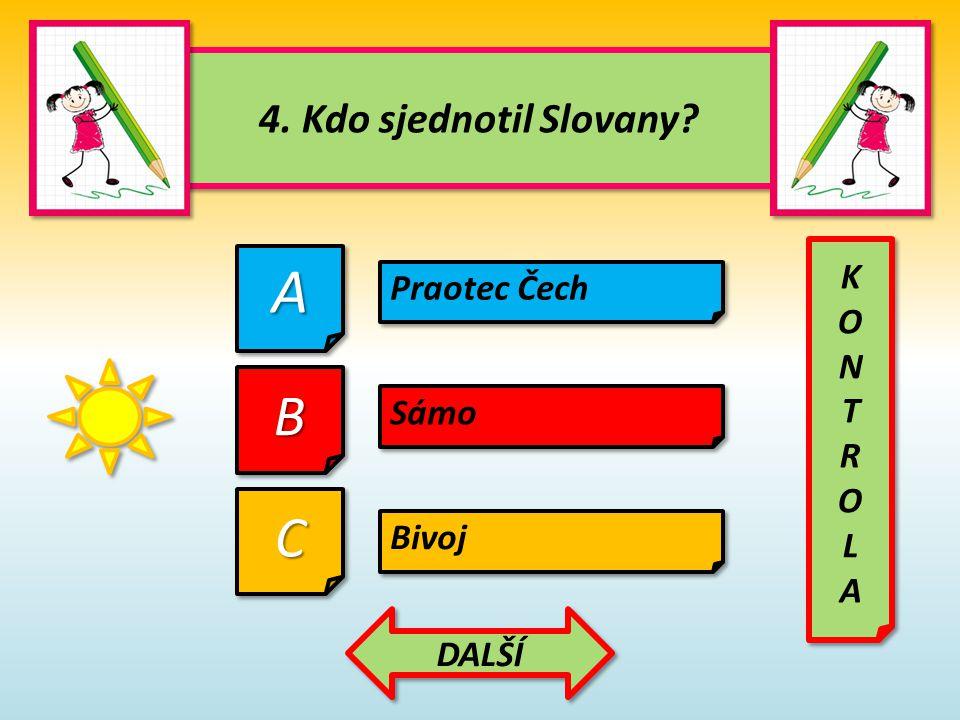 15.Slované sladili: 15.