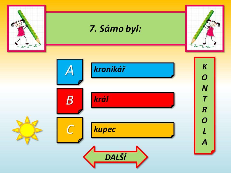 18.Sámova říše se rozpadla: 18. Sámova říše se rozpadla: AA CC v roce 658 BB v roce 658 př.