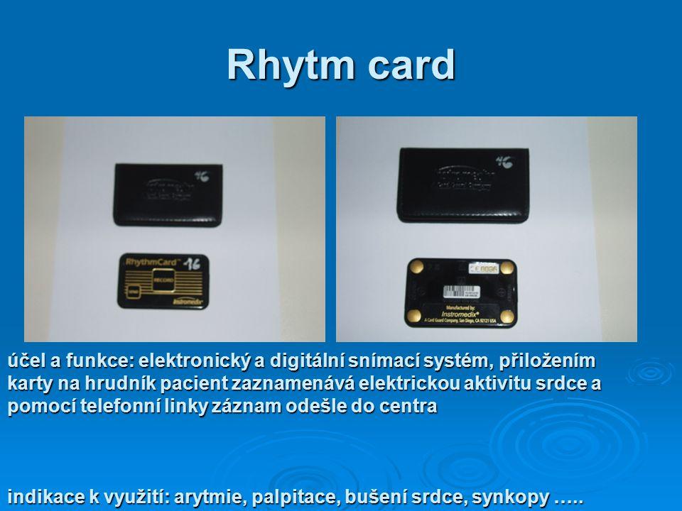 Rhytm card účel a funkce: elektronický a digitální snímací systém, přiložením karty na hrudník pacient zaznamenává elektrickou aktivitu srdce a pomocí