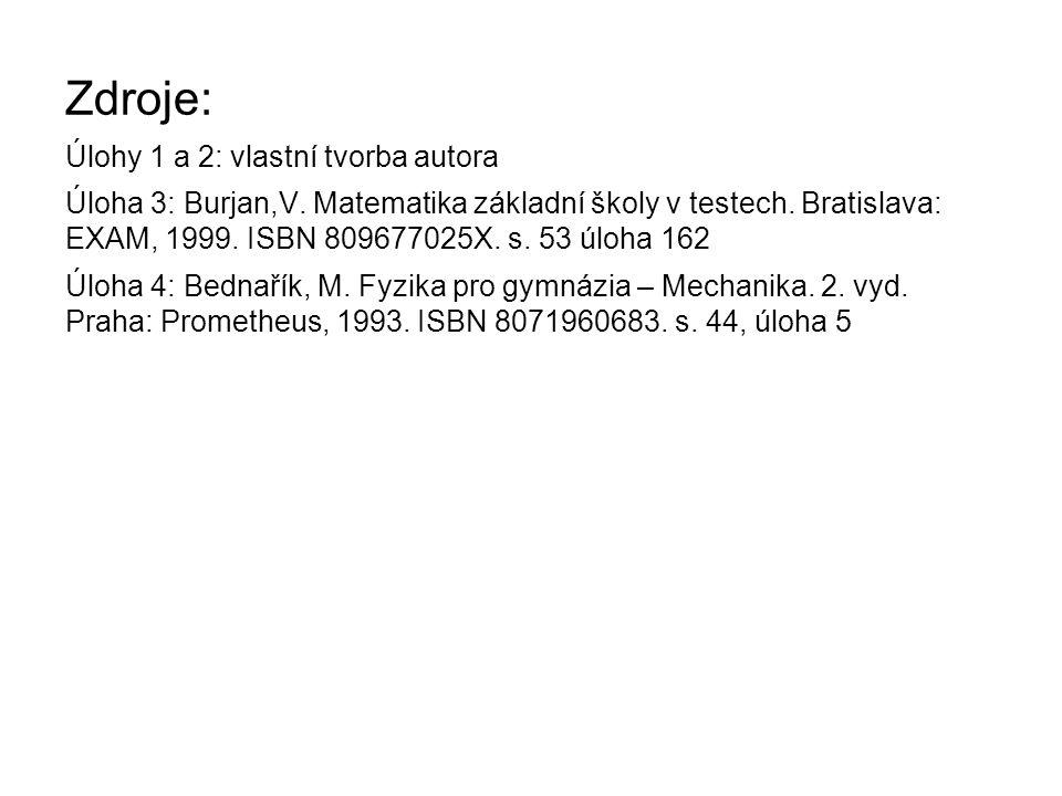 Zdroje: Úlohy 1 a 2: vlastní tvorba autora Úloha 3: Burjan,V.