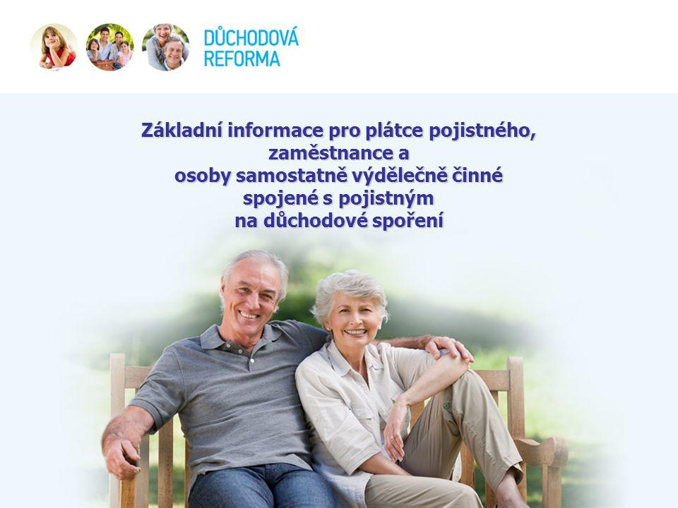 Základní informace pro plátce pojistného, zaměstnance a osoby samostatně výdělečně činné spojené s pojistným na důchodové spoření