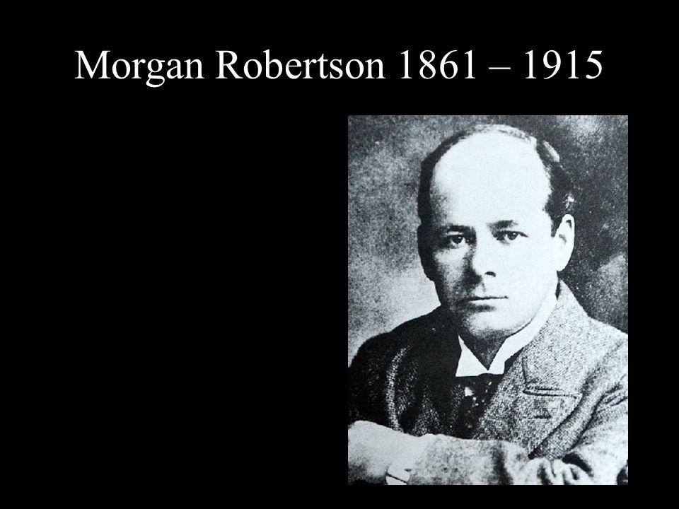 Morgan Robertson 1861 – 1915