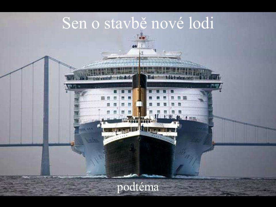 Sen o stavbě nové lodi podtéma