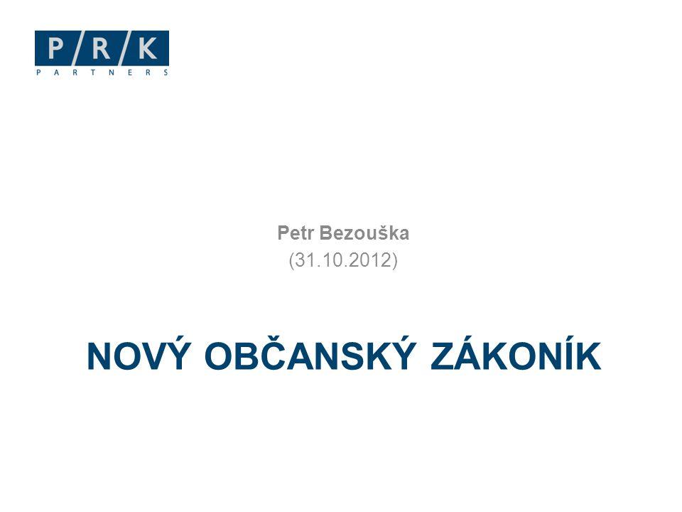 NOVÝ OBČANSKÝ ZÁKONÍK Petr Bezouška (31.10.2012)