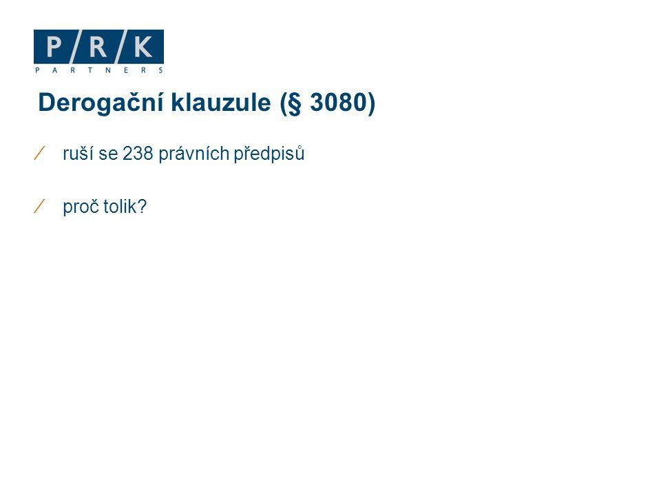 ∕ruší se 238 právních předpisů ∕proč tolik? Derogační klauzule (§ 3080)