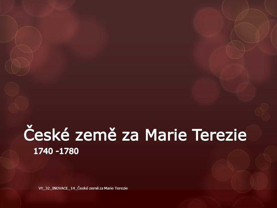  Zavedení čísel domů (do té doby domovní znamení) -> nutné pro zavedení daně z komínů  Zrušeno mučení v soudnictví  Zavedena jednotná soustava měr a vah  Zrušeny celní hranice mezi jednotlivými habsburskými zeměmi VY_32_INOVACE_14_České země za Marie Terezie