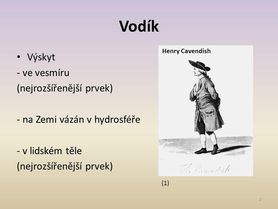 Vodík 2 • Výskyt - ve vesmíru (nejrozšířenější prvek) - na Zemi vázán v hydrosféře - v lidském těle (nejrozšířenější prvek) Henry Cavendish (1)