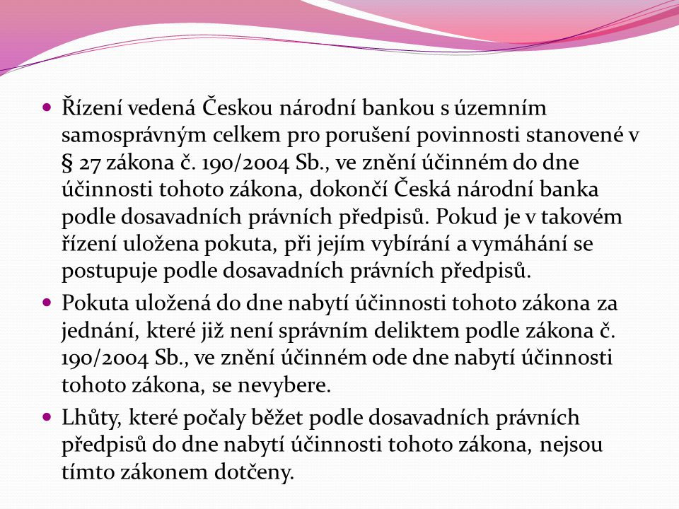  Řízení vedená Českou národní bankou s územním samosprávným celkem pro porušení povinnosti stanovené v § 27 zákona č. 190/2004 Sb., ve znění účinném