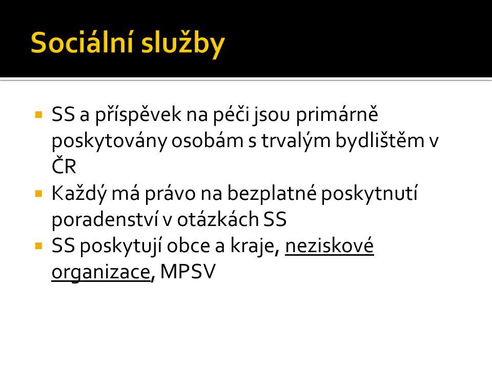  SS a příspěvek na péči jsou primárně poskytovány osobám s trvalým bydlištěm v ČR  Každý má právo na bezplatné poskytnutí poradenství v otázkách SS  SS poskytují obce a kraje, neziskové organizace, MPSV