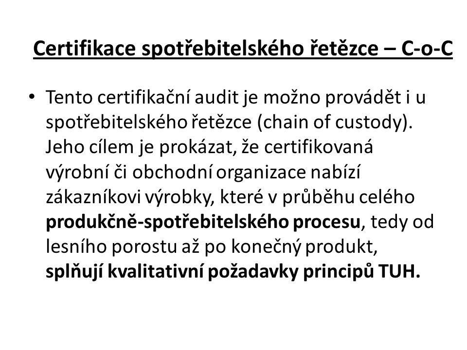 Certifikace spotřebitelského řetězce – C-o-C • Tento certifikační audit je možno provádět i u spotřebitelského řetězce (chain of custody).