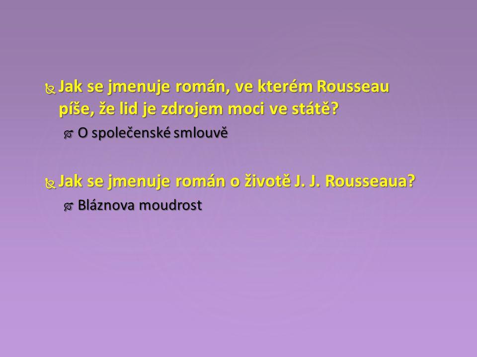  Jak se jmenuje román, ve kterém Rousseau píše, že lid je zdrojem moci ve státě.