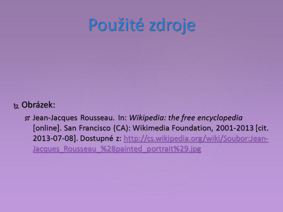 Použité zdroje  Obrázek:  Jean-Jacques Rousseau.