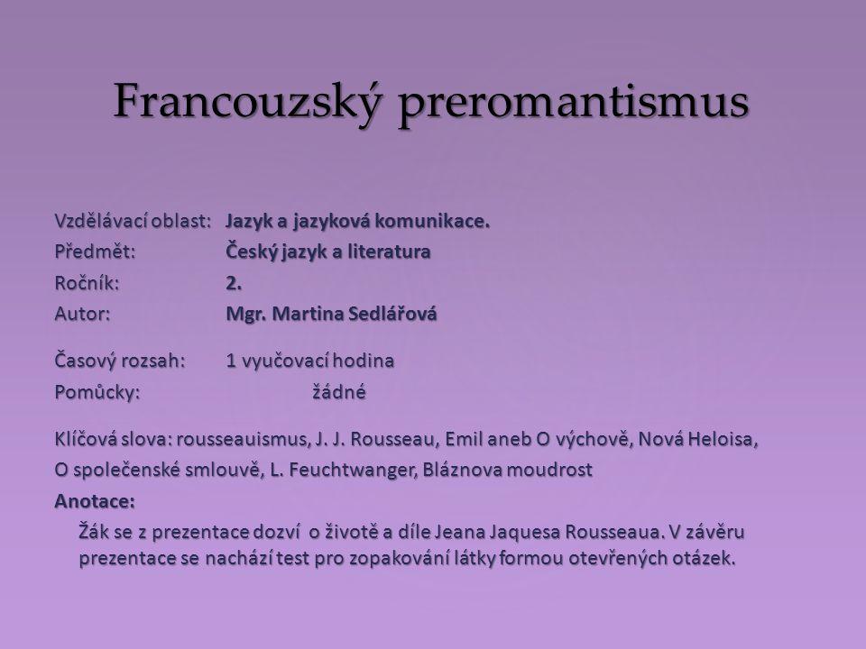 Francouzský preromantismus Vzdělávací oblast:Jazyk a jazyková komunikace.