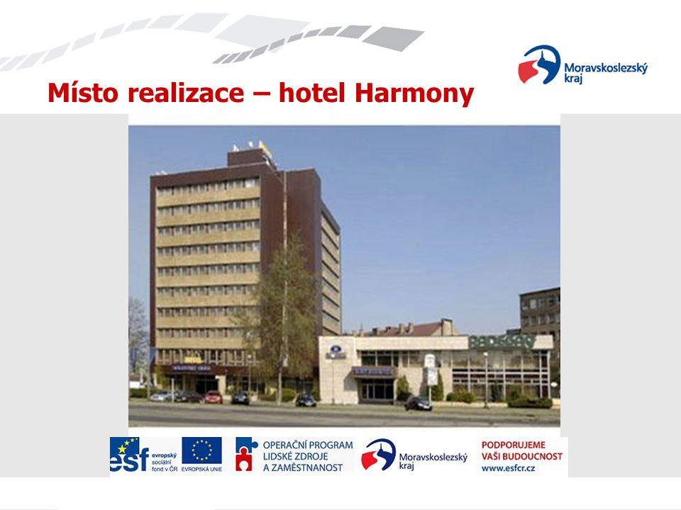 Místo realizace – hotel Harmony