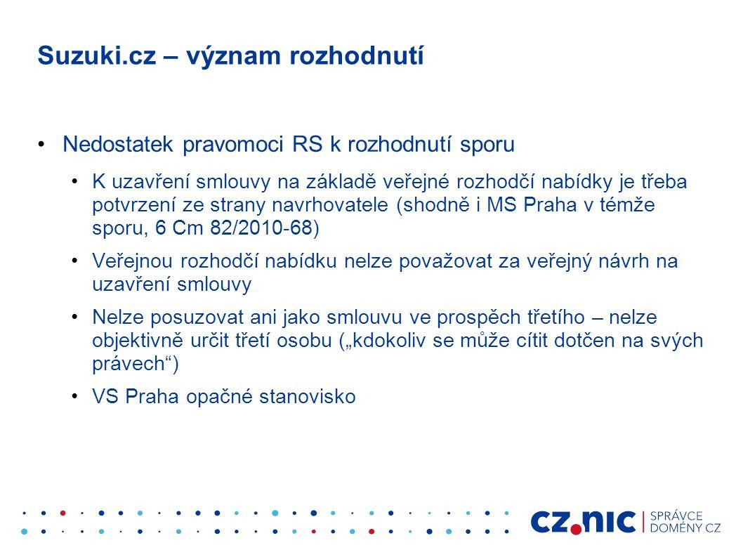 Suzuki.cz – význam rozhodnutí •Nedostatek pravomoci RS k rozhodnutí sporu •K uzavření smlouvy na základě veřejné rozhodčí nabídky je třeba potvrzení z
