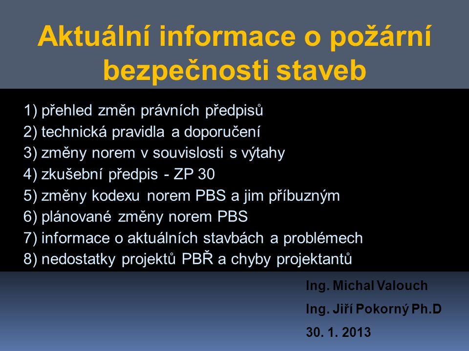 Ing.Michal Valouch Ing. Jiří Pokorný Ph.D 30. 1.