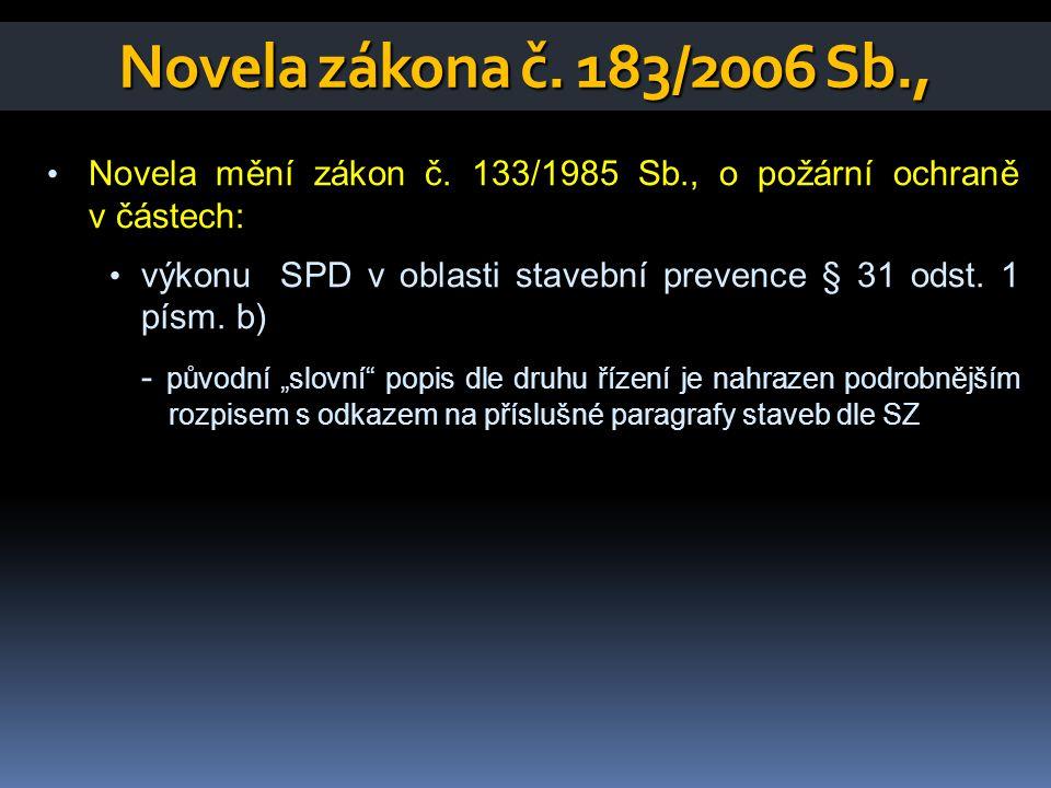 Novela zákona č.183/2006 Sb., • Novela mění zákon č.