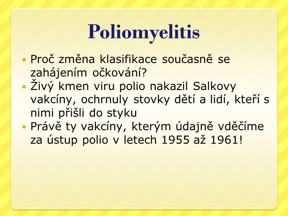 Poliomyelitis  Vědci si tehdy začali všímat, že i jiné viry způsobují ochrnutí – coxsackie, echo a enteroviry  Toxiny – olovo, arzén, DDT atd.