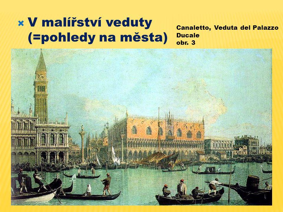  V malířství veduty (=pohledy na města) Canaletto, Veduta del Palazzo Ducale obr. 3