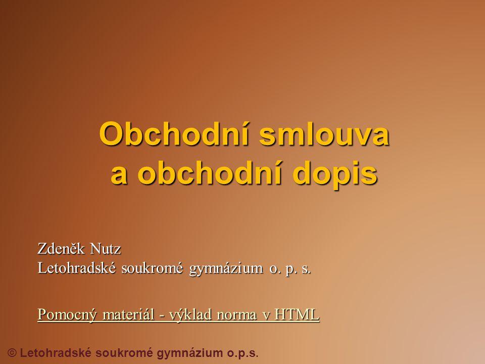 Obchodní smlouva a obchodní dopis Zdeněk Nutz Letohradské soukromé gymnázium o.