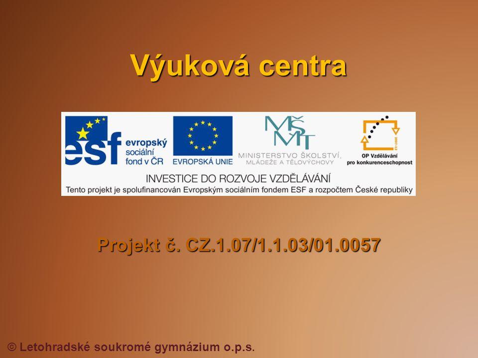 Projekt č. CZ.1.07/1.1.03/01.0057 Výuková centra