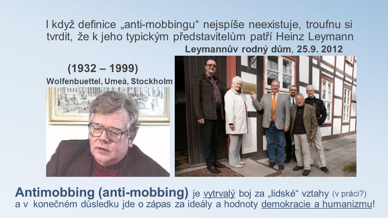 """Antimobbing (anti-mobbing) je vytrvalý boj za """"lidské"""" vztahy (v práci?) a v konečném důsledku jde o zápas za ideály a hodnoty demokracie a humanizmu!"""