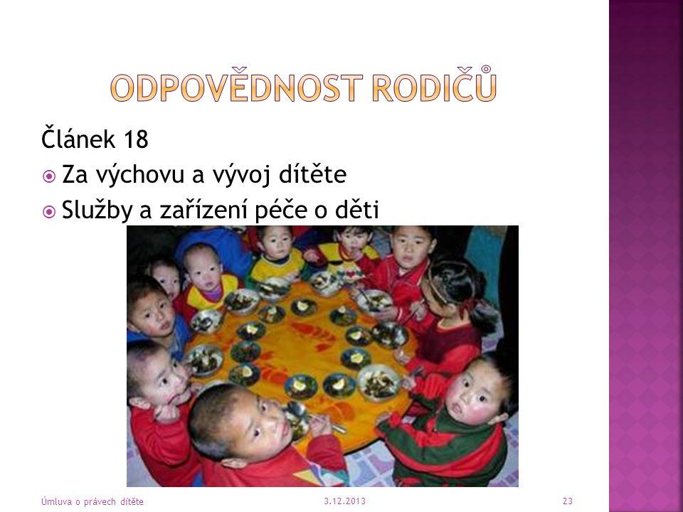 Článek 18  Za výchovu a vývoj dítěte  Služby a zařízení péče o děti 3.12.2013 23 Úmluva o právech dítěte