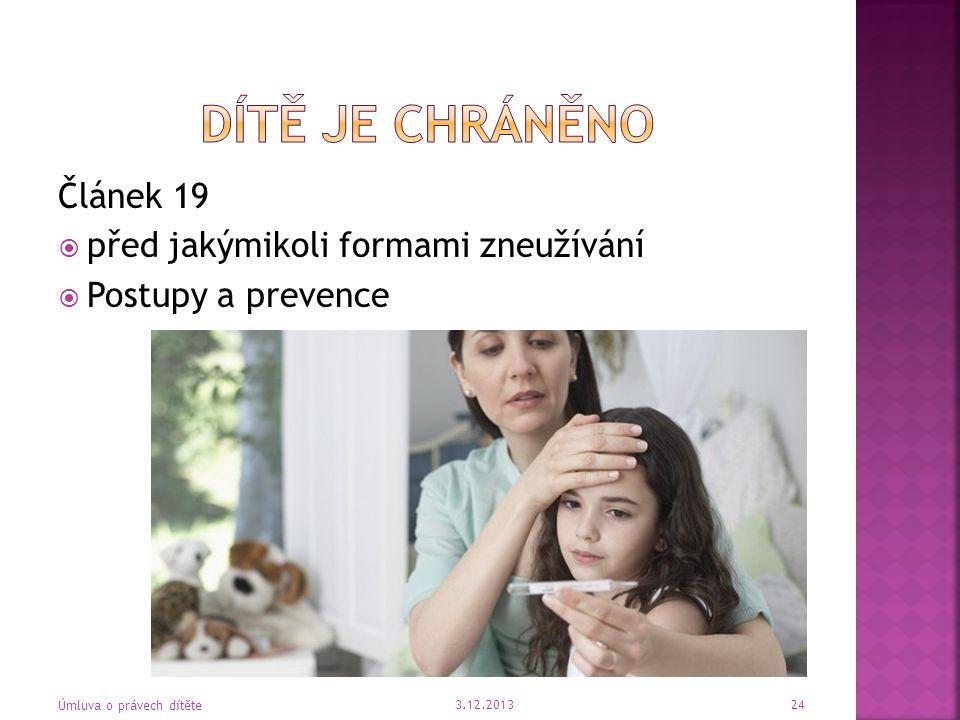 Článek 19  před jakýmikoli formami zneužívání  Postupy a prevence 3.12.2013 Úmluva o právech dítěte 24