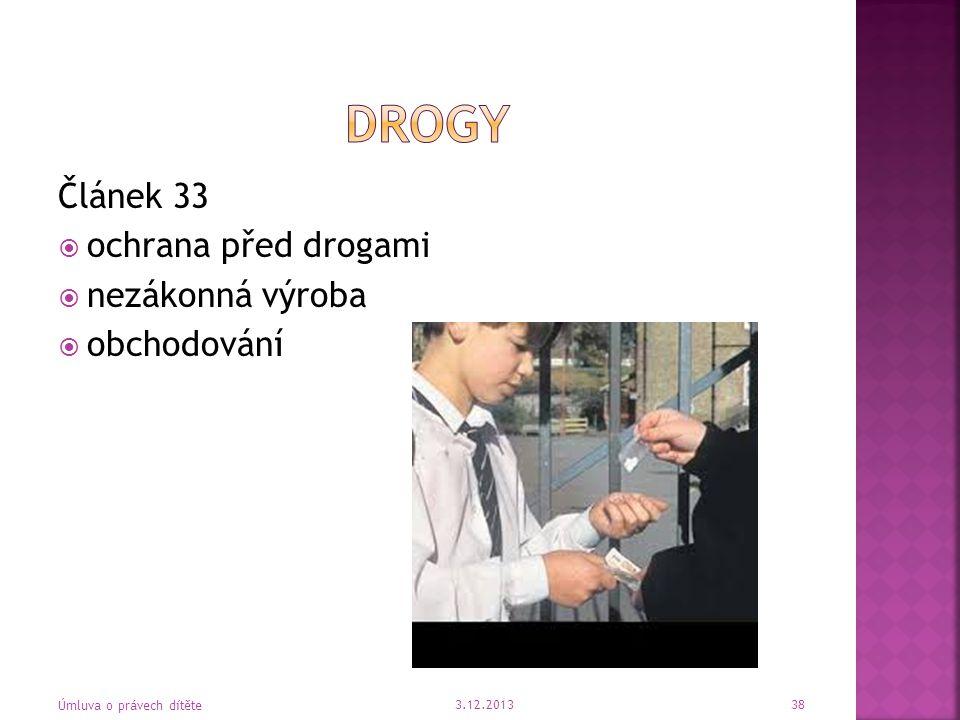 Článek 33  ochrana před drogami  nezákonná výroba  obchodování 3.12.2013 Úmluva o právech dítěte 38