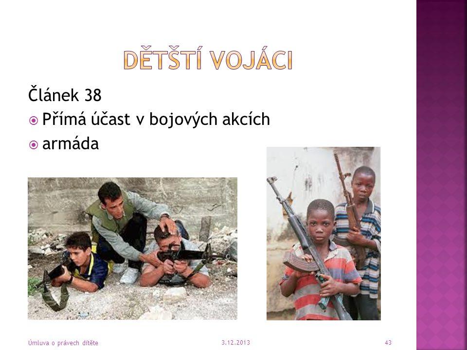 Článek 38  Přímá účast v bojových akcích  armáda 3.12.2013 Úmluva o právech dítěte 43